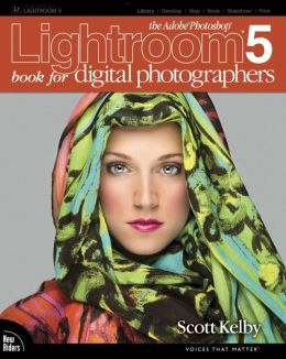 The Adobe® Photoshop® Lightroom® 5 Book for Digital Photographers by Scott Kelby